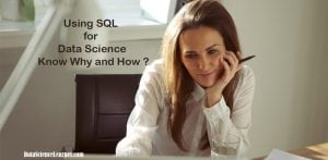 Using SQL for Data Science : Know Why and How ?
