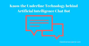 Know the Underline Technology behind Artificial Intelligence Chat Bot