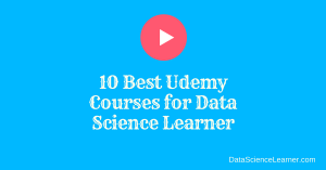 10 Best Udemy Courses for Data Science Learner