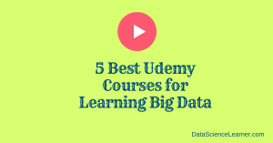5 Best Udemy Courses for Learning Big Data