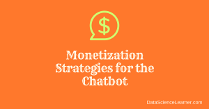 How to Make Money from the Chatbot : Proven Strategies
